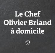 Olivier Briand : chef à domicile